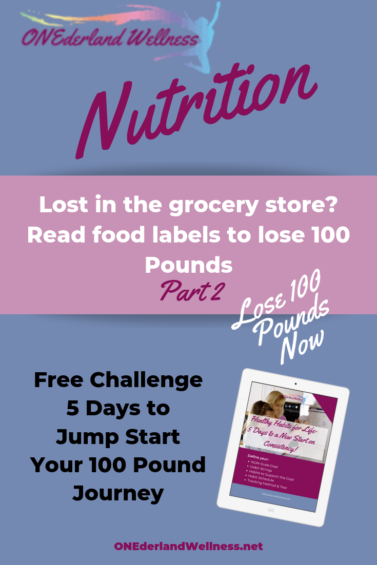 Reading Food Labels to Lose 100 Pounds Part 2