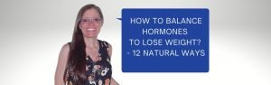 balance hormones to lose weight naturally